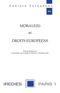 Ségolène Barbou des Places et Rémy Hernu - Morale(s) et droits européens.