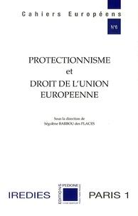 Ségolène Barbou des Places - Protectionnisme et droit de l'Union européenne.