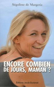 Encore combien de jours, maman ? - Le combat dune femme contre le cancer pour redonner la vie.pdf