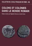Ségolène Demougin et John Scheid - Colons et colonies dans le monde romain.