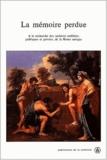 Ségolène Demougin et  Collectif - La mémoire perdue. - A la recherche des archives oubliées, publiques et privées, de la Rome antique.