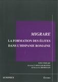 Ségolène Demougin - Migrare : la formation des élites dans l'Hispanie romaine.