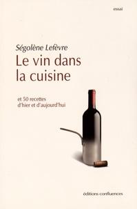 Le vin dans la cuisine - Et 50 recettes dhier et daujourdhui.pdf