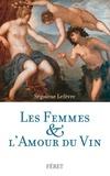 Ségolène Lefèvre - Les femmes & l'amour du vin.