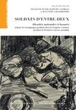Ségolène Plyer et Raphaël Georges - Soldats d'entre-deux - Identités nationales et loyautés d'après les témoignages produits dans les Empires centraux pendant la Première Guerre mondiale.