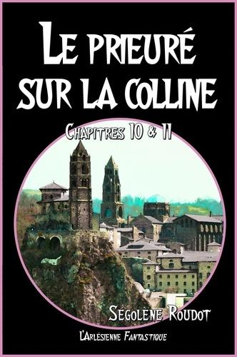Le prieuré sur la colline. Chapitres 10 & 11 (Roman fantastique)