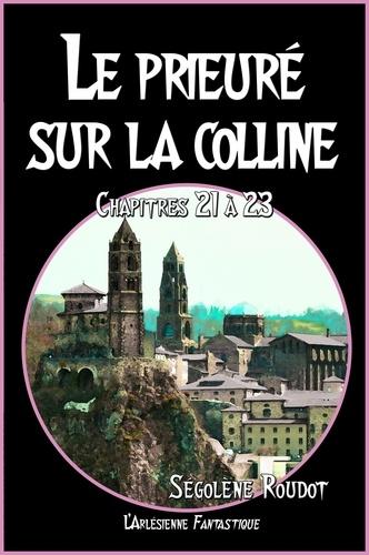 Le prieuré sur la colline. Chapitres 21 à 23 (Roman fantastique)