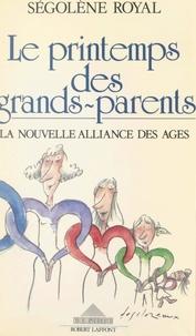 Ségolène Royal et André Bercoff - Le printemps des grands-parents - La nouvelle alliance des âges.