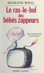 Ségolène Royal - Le ras-le-bol des bébés zappeurs.