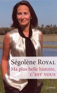 Ségolène Royal - Ma plus belle histoire, c'est vous.