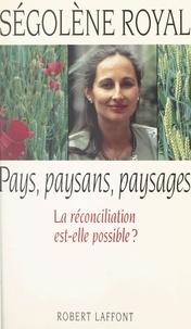 Ségolène Royal - Pays, paysans, paysages - La réconciliation est-elle possible ?.