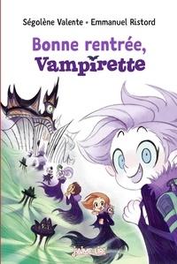 Ségolène Valente et Emmanuel Ristord - Bonne rentrée Vampirette.