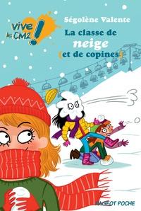 Ségolène Valente - La classe de neige (et de copines) - Vive le CM2 !.