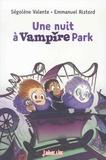 Ségolène Valente et Emmanuel Ristord - Une nuit à Vampire Park.
