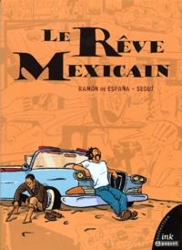 Segui et Ramon de España - Le rêve mexicain.
