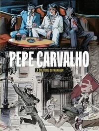 Segui Nicolau Bartolomé et Hernan Migoya - Pepe Carvalho - tome 2 - La Solitude du manager.