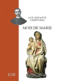 Segur - Aux enfants chrétiens, mois de Marie.