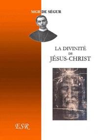 Segur - La divinité de Jésus-Christ.