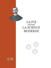 Segur - La foi devant la science moderne.