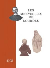 Segur - Les merveilles de Lourdes.