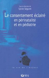 SEGURET SYLVIE - Le Consentement éclairé en périnatalité et en pédiatrie.