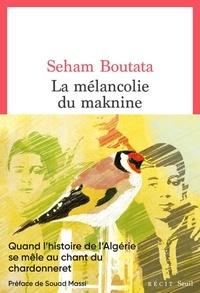 Seham Boutata - La mélancolie du Maknine.