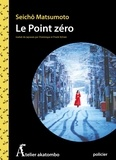 Seichô Matsumoto - Le point zéro.
