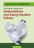 Seidenhühner und Zwerg-Haubenhühner - Apart - attraktiv - liebenswert.
