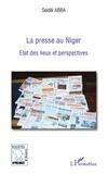 Seidik Abba - La presse au Niger - Etat des lieux et perspectives.