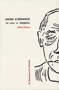 Seigetsu - Jours d'errance - 109 haïkus de Seigetsu, édition bilingue.