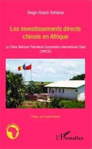 Seign-Goura Yorbana - Les investissements directs chinois en Afrique - La China National Petroleum Corporation International Chad (CNPCIC).