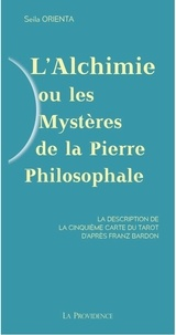 Seila Orienta - L'alchimie ou les mystères de la pierre philosophale - La description de la Cinquième carte du tarot d'après Franz Banon.