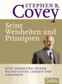 Seine Weisheiten und Prinzipien - Eine Sammlung seiner wichtigsten Lehren und Gedanken.