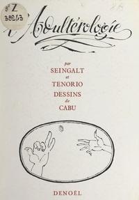 Seingalt et  Tenorio - L'adultérologie.