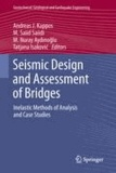 Andreas J. Kappos - Seismic Design and Assessment of Bridges - Inelastic Methods of Analysis and Case Studies.