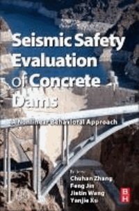 Seismic Safety Evaluation of Concrete Dams - A Nonlinear Behavioral Approach.