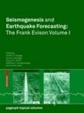 Seismogenesis and Earthquake Forecasting: The Frank Evison Volume I.