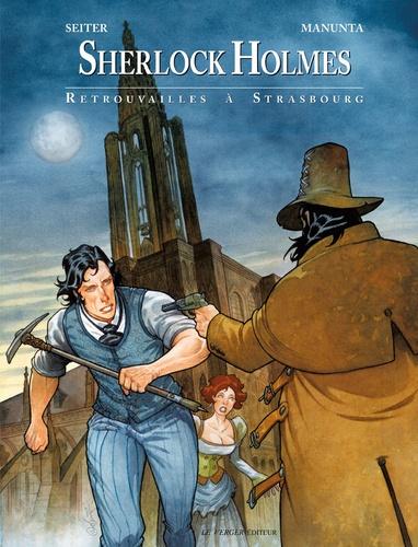 Sherlock Holmes Tome 2 Retrouvailles à Strasbourg