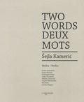 Sejla Kameric - Two words, deux mots.