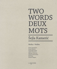 Sejla Kameric - Two words, deux mots.
