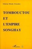 Sékéné Mody Cissoko - Tombouctou et l'empire Songhay - Épanouissement du Soudan nigérien aux XVe-XVIe siècles.