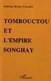 Sékéné Mody Cissoko - Tombouctou et l'empire Songhay - Epanouissement du Soudan nigérien aux XVe-XVIe siècles.