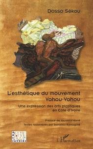 L'esthétique du mouvement Vohou-Vohou- Une expression des arts plastiques en Côte d'Ivoire - Sékou Dosso |