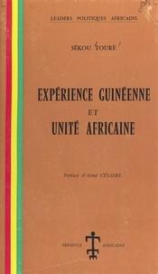 Sékou Touré et Aimé Césaire - Expérience guinéenne et unité africaine.
