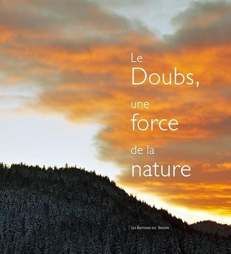 Le Doubs, une force de la nature  avec 1 Cédérom