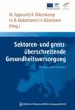 Sektoren- und grenzüberschreitende Gesundheitsversorgung - Risiken und Chancen.