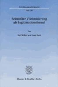 Sekundäre Viktimisierung als Legitimationsformel.