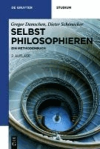 Selbst philosophieren - Ein Methodenbuch.