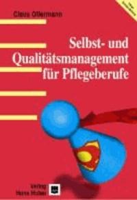 Selbst- und Qualitätsmanagement für Pflegeberufe - Ein Lehr- und Arbeitsbuch.