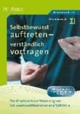 Selbstbewusst auftreten - verständlich vortragen - Das Praxisbuch zur Förderung von Schlüsselqualifikationen und Soft Skills (5. bis 10. Klasse).